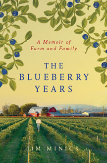 Jay Minick's The Blueberry Years